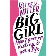 Big Girl by Miller, Kelsey, 9781455532636
