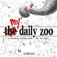 My Daily Zoo: A Drawing Activity Book for All Ages by Ayers, Chris, 9781933492636