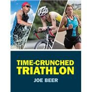 Time-crunched Triathlon by Beer, Joe, 9780719812637