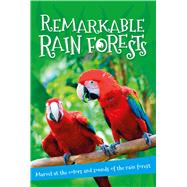 Remarkable Rain Forests Everything you want to know about the world's rainforest regions in one amazing book by Unknown, 9780753472637