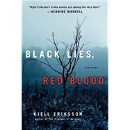 Black Lies, Red Blood A Mystery by Eriksson, Kjell; Norlen, Paul, 9781250042637