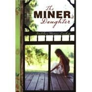 The Miner's Daughter by Gretchen Moran Laskas, 9781416912637