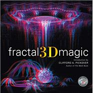 Fractal 3d Magic by Pickover, Clifford A., 9781454912637