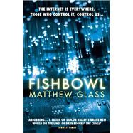 Fishbowl by Glass, Matthew, 9781782392637