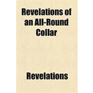 Revelations of an All-round Collar by Revelations, 9781154482638