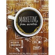 Marketing from Scratch: The Principles You Really Need to Know by Strutton, Harolddavid; Thompson, Kenneth, 9781465272638
