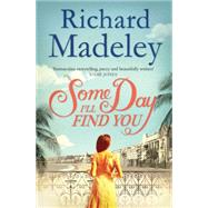 Some Day I'll Find You by Madeley, Richard, 9781471112638
