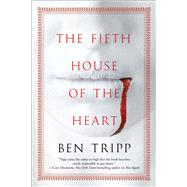 The Fifth House of the Heart by Tripp, Ben, 9781476782638