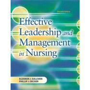 Effective Leadership and Management in Nursing by Sullivan, Eleanor J., 9780135142639