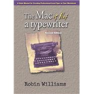 The Mac Is Not A Typewriter by Williams, Robin, 9780201782639