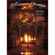 A Romantic Christmas by HAL LEONARD PUBLISHING CORPORATION, 9780634032639