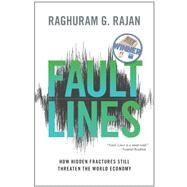 Fault Lines - How Hidden Fractures Still Threaten the World Economy by Rajan, Raghuram G., 9780691152639