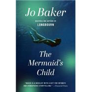 The Mermaid's Child by Baker, Jo, 9780804172639