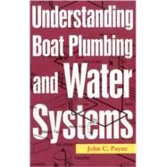 Understanding Boat Plumbing and Water Systems by Payne, John C., 9781574092639