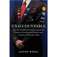 Unaccountable by Wedel, Janine R., 9781681772639