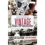 Discovering Vintage San Francisco by Borrman, Laura Smith, 9781493012640
