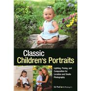 Classic Children's Portraits Lighting, Posing, and Composition for Location and Studio Photography by Pedi, Ed, 9781682032640