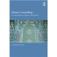 Islamic Counselling: An Introduction to theory and practice by Rassool; G. Hussein, 9780415742641