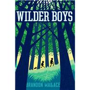Wilder Boys by Wallace, Brandon, 9781481432641