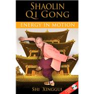 Shaolin Qi Gong by Xinggui, Shi, 9781594772641
