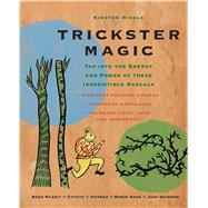 Trickster Magic: Tap into the Energy and Power of These Irresistible Rascals by Riddle, Kirsten, 9781782492641
