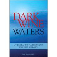 Dark Wine Waters: My Husband of a Thousand Joys and Sorrows by Simone, Fran, 9781937612641