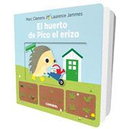 El huerto de Pico el erizo / The garden of Pico the hedgehog by Jammes, Laurence, 9788491012641