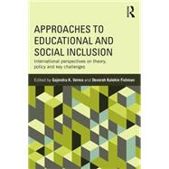 Approaches to Educational and Social Inclusion: International perspectives on theory, policy and key challenges by Verma; Gajendra, 9781138672642
