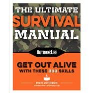 The Ultimate Survival Manual by Johnson, Richard; James, Robert F. (CON), 9781681882642