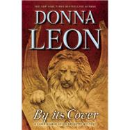 By Its Cover A Commissario Guido Brunetti Mystery by Leon, Donna, 9780802122643