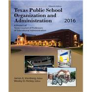 Texas Public School Organization and Administration 2016 by Vornberg, James A.; Hickey, Wesley D., 9781465292643