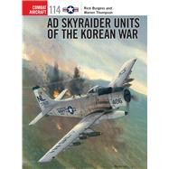 Ad Skyraider Units of the Korean War by Burgess, Rick; Thompson, Warren; Laurier, Jim; Hector, Gareth, 9781472812643