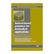 Natural-based Polymers for Biomedical Applications by Reis; Neves; Mano; Gomes; Marques; Azevedo, 9781845692643