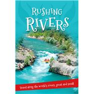 Rushing Rivers Everything you want to know about rivers great and small in one amazing book by Unknown, 9780753472644