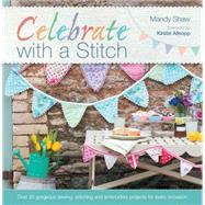 Celebrate with a Stitch by Shaw, Mandy, 9781446302644
