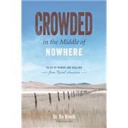 Croweded in the Middle of Nowhere by Brock, Bo, 9781626342644