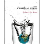 Organizational Behavior : Emerging Knowledge, Global Reality by McShane, Steven; Von Glinow, Mary, 9780078112645