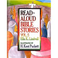 Read Aloud Bible Stories Vol. 5 The Stories Jesus Told by Lindvall, Ella K., 9780802412645