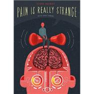 Pain Is Really Strange by Haines, Steve; Standing, Sophie (ART), 9781848192645