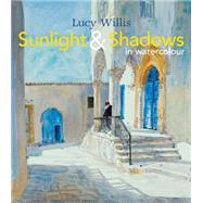 Sunlight & Shadows in Watercolour by Willis, Lucy, 9781849942645