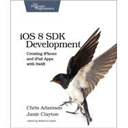 iOS 8 SDK Development by Adamson, Chris; Clayton, Janie, 9781941222645