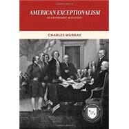 American Exceptionalism: An Experiment in History by Murray, Charles, 9780844772646