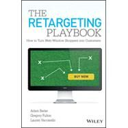 The Retargeting Playbook Web-Window How to Turn Web-Window Shoppers into Customers by Berke, Adam; Fulton, Gregory; Vaccarello, Lauren, 9781118832646