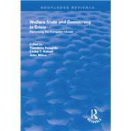 Welfare State and Democracy in Crisis: Reforming the European Model by Pelagidis,Theodore, 9781138702646