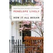 How It All Began A Novel by Lively, Penelope, 9780143122647