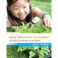 Early Education Curriculum A Child's Connection to the World by Jackman, Hilda, 9781111342647