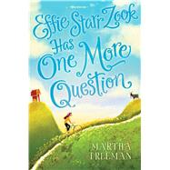 Effie Starr Zook Has One More Question by Freeman, Martha, 9781481472647