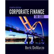 Corporate Finance The Core by Berk, Jonathan; DeMarzo, Peter, 9780134202648