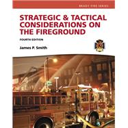 Strategic & Tactical Considerations on the Fireground by Smith, Jim, 9780134442648