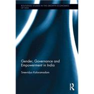 Gender, Governance and Empowerment in India by Kalaramadam; Sreevidya, 9780415842648